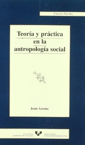 Teoría y práctica en la antropología social: Jesús Azcona