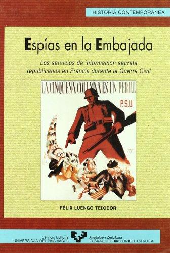 9788475858708: Espias En La Embajada: Los Servicios de Informacion Secreta Republicanos En Francia Durante La Guerra Civil