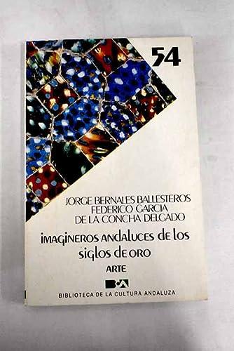 Imagineros andaluces de los siglos de oro: Bernales Ballesteros, Jorge