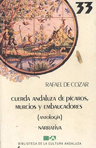 Cuerda andaluza de picaros, murcios y embaucadores: Antologia - De Cozar, Rafael