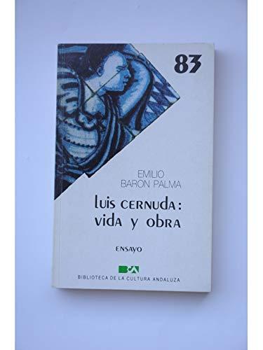 9788475871301: Luis Cernuda: Vida y obra : ensayo (Biblioteca de la cultura andaluza) (Spanish Edition)