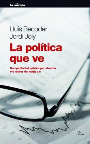 9788475880518: La política que ve: Competivitat pública per afrontar els reptes del segle XXI (La Mirada)