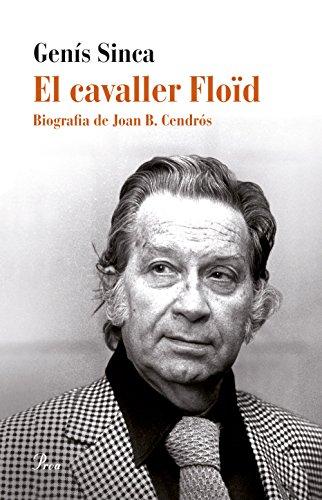9788475885827: El cavaller Floïd: Biografia de Joan B. Cendrós (PERFILS)