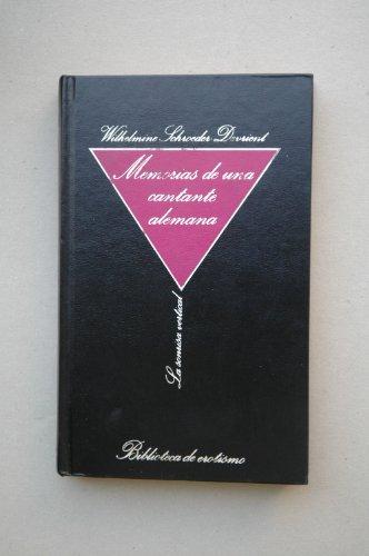 9788475910116: Memorias de una cantante alemana / Wilhelmine Sachroeder-Devrient ; prólogo de Guillaume Apolinaire ; traducción Antonio Escohotado