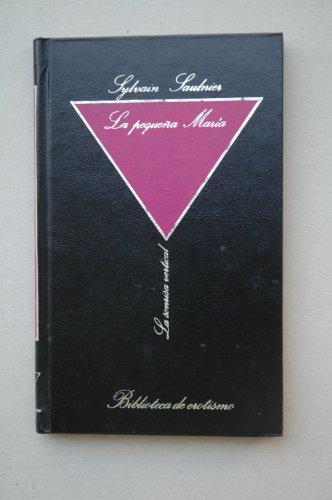 9788475910246: La pequeña María / Sylvaine Saulnier (seudónimo) ; traducción Paula Brines