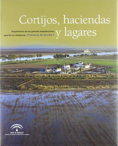 9788475952246: Cortijos haciendas y lagares - provincia de Sevilla