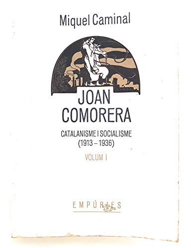 9788475960067: Joan Comorera (I): Catalanisme i socialisme (1913-1936) (Biblioteca universal Empúries)