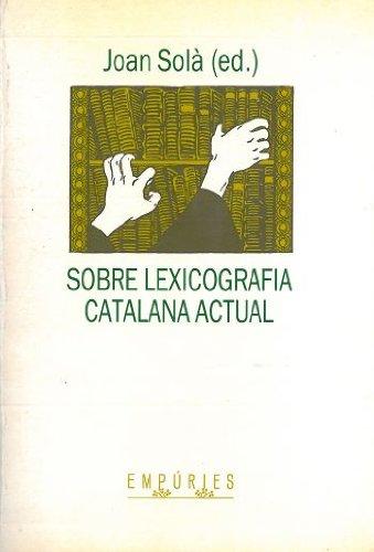 9788475963358: Sobre lexicografia catalana actual (BIBLIOTECA UNIVERSAL EMPURIES)