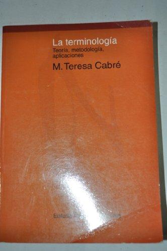 9788475964058: la terminologia teoria, metodologia, aplicaciones