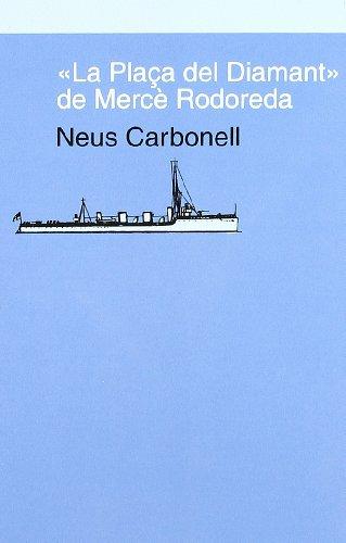 9788475964324: La plaça del Diamant, de Mercè Rodoreda (Naus dEmpúries. Quaderns de navegació)