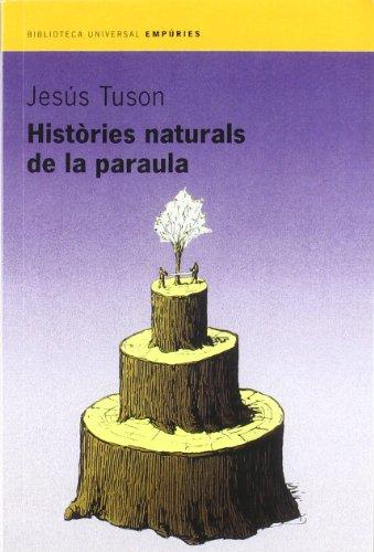 Històries naturals de la paraula (Biblioteca Universal): Jesús Tuson Valls