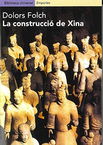 9788475968025: La construcció de Xina.: El període formatiu de la civilització xinesa
