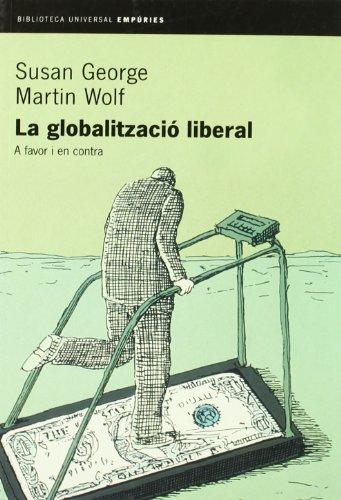 9788475969787: La globalització liberal (Biblioteca universal Empúries)