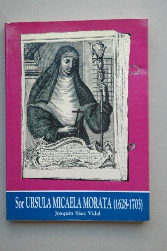 SOR URSULA MICAELA MORATA (1628-1703), Experiencia religiosa: SÁEZ VIDAL, Joaquín