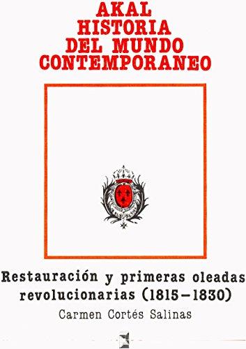 9788476000045: La Restauraci=n y primeras oleadas revolucionarias / The Restoration and Early Revolutionary Waves: 1815-1830 (Historia Del Mundo Contemporaneo) (Spanish Edition)