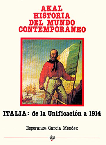 Italia: Desde La Unificacion Hasta 1914 (Paperback): Esperanza Garcia Mendez
