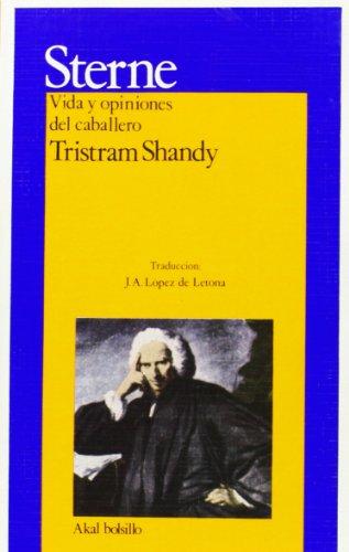 9788476000366: Vida y opiniones del caballero Tristram Shandy / Life and opinions of the gentleman Tristram Shandy (Akal Bolsillo) (Spanish Edition)