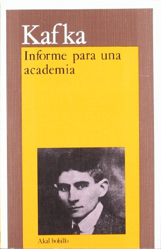 Informe para una academia y otros relatos / Report to an Academy and Other Stories (Bolsillo) (Spanish Edition) (8476000561) by Kafka, Franz
