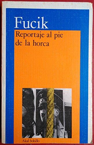 9788476000694: Reportaje Al Pie de La Horca (Spanish Edition)