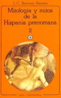 9788476000915: Mitología y mitos de la Hispania prerromana II