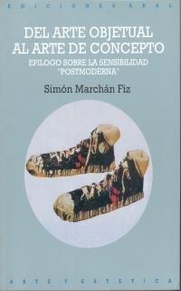 9788476001059: del Arte Objetual Al Arte de Concepto, 1960-1974 (Arte y Estetica) (Spanish Edition)