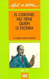 9788476001356: Guía de lectura: El coronel no tiene quien le escriba (Guías de lectura)