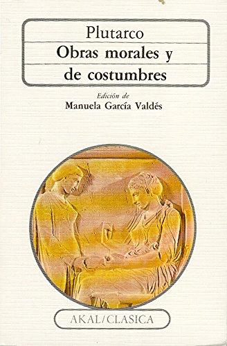 9788476001738: Obras morales y de costumbres / Morals and Customs Works (Clasica) (Spanish Edition)
