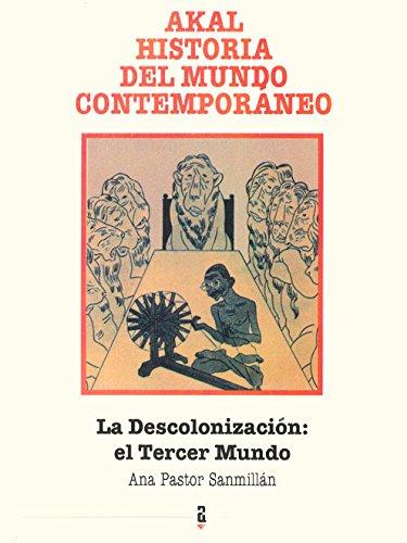 LA DESCOLONIZACION: EL TERCER MUNDO: Ana Pastor Sanmillán