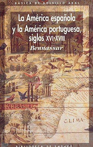 9788476002032: La América española y la América portuguesa siglos XVI-XVIII: 15 (Básica de Bolsillo)