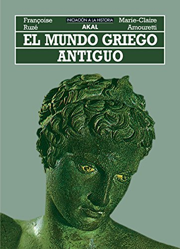 Mundo Griego Antiguo (Spanish Edition): Amouretti, M. C.