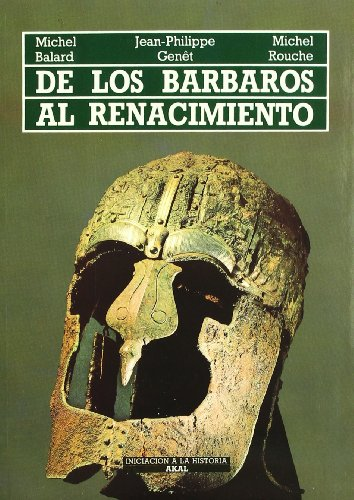 9788476003428: De los Barbaros al Renacimiento / From the Renaissance to Barbarians (Iniciacion a La Historia) (Spanish Edition)