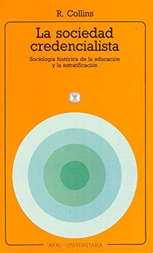 9788476003473: La sociedad credencialista : sociología histórica de la educación y de la estratificación