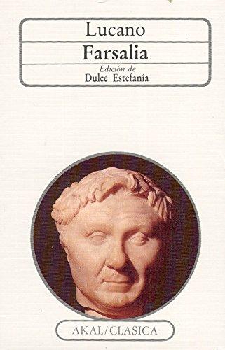 Farsalia.Ed. Dulce Estefania: Lucano, M. Anneo