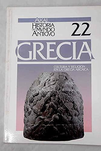 Grecia 22 Cultura Y Religion En La Grecia Arcaica/ Greece 22 Culture and Religion in Arcaica Greece (Historia Del Mundo Antiguo) (Spanish Edition) (8476003749) by Domingo, Placido