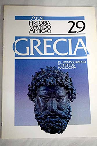 9788476004319: El mundo griego y Filipo de Macedonia. (Historia del mundo antiguo)