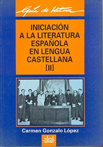 9788476004395: Iniciación a la literatura española en lengua castellana (Guías de lectura)