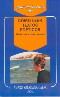 9788476004456: Cómo leer textos poéticos (Guías de lectura)