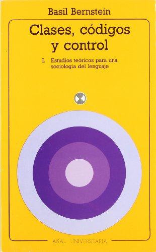 9788476004753: Clases, Codigos Y Control/ Class, Codes and Control: Estudios Teoricos Para Una Sociologia Del Lenguaje / Applied Studies Towards a Sociology of Language (Spanish Edition)