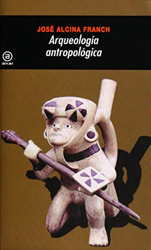 Arqueologia antropologica.: Alcina Franch, Jose