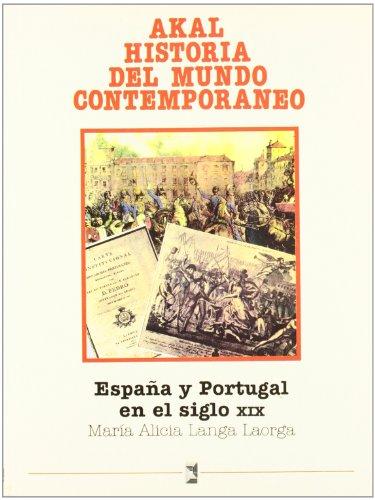 9788476004944: España y Portugal en el siglo XIX (Historia del mundo contemporáneo)