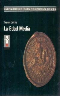 9788476005064: La Edad Media: 4 (Historia del mundo para jóvenes)