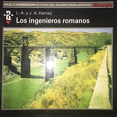 LOS INGENIEROS ROMANOS: HAMEY, J. A.