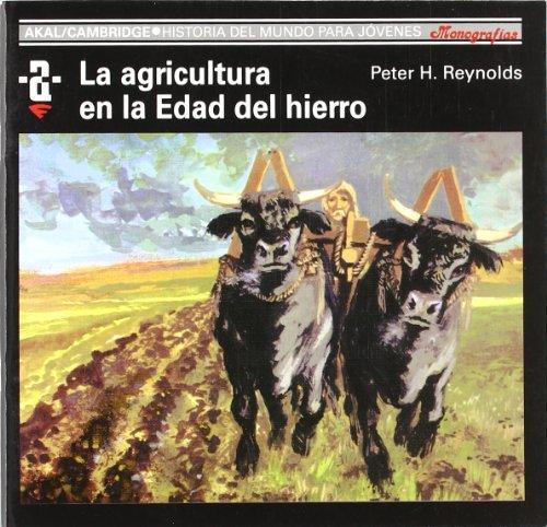 9788476005224: La agricultura en la Edad de Hierro (Historia del mundo para jóvenes)