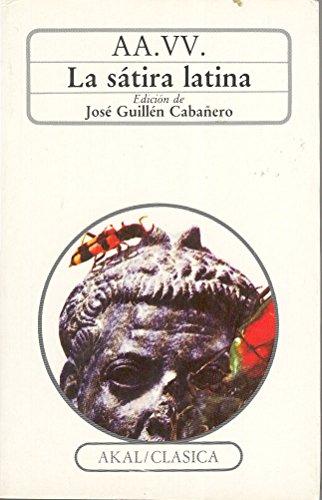 Satira latina, (La)Ed. de Jose Guillen Cabañero: Varios Autores