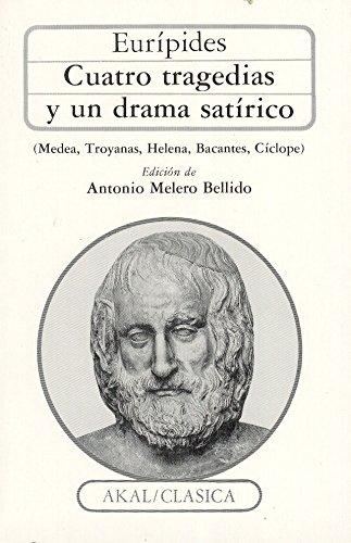 Cuatro tragedias y un drama satírico.Ed. de Antonio Melero Bellido: Euripides