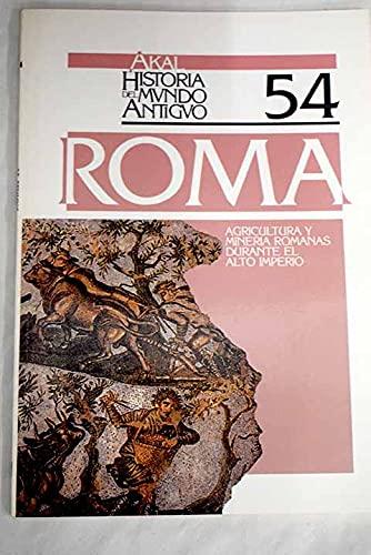 9788476006313: Agricultura y minería romanas durante el Alto Imperio. (Historia del mundo antiguo)