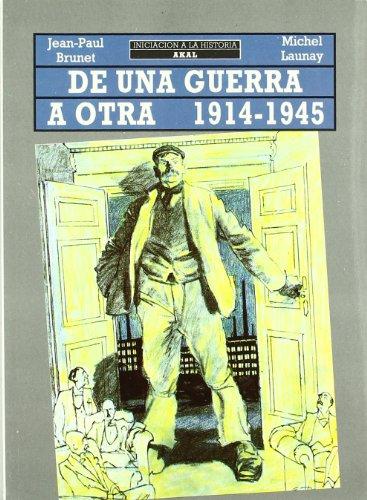 9788476006719: De una guerra a otra, 1914-1945 (Iniciación a la historia)