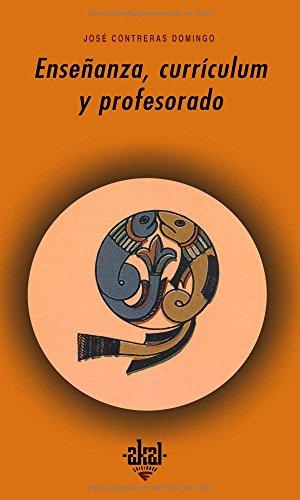 ENSEÑANZA, CURRICULUM Y PROFESORADO: CONTRERAS DOMINGO, José