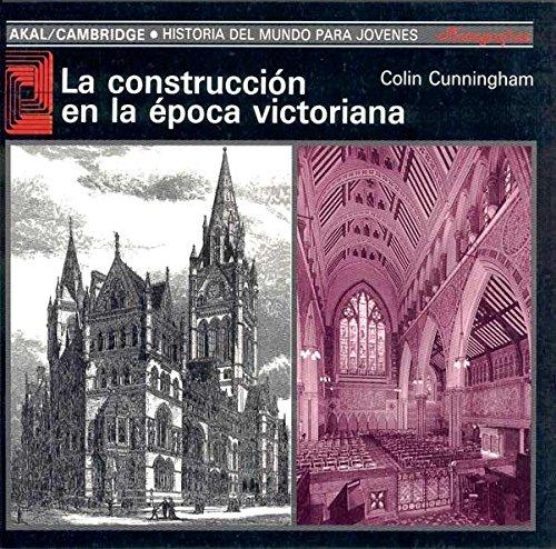 9788476006856: La construcción en la época victoriana (Historia del mundo para jóvenes)