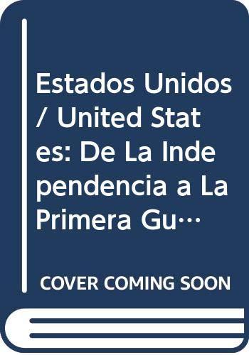 9788476007587: Estados Unidos / United States: De La Independencia a La Primera Guerra Mundial (Historia De Las Americas) (Spanish Edition)